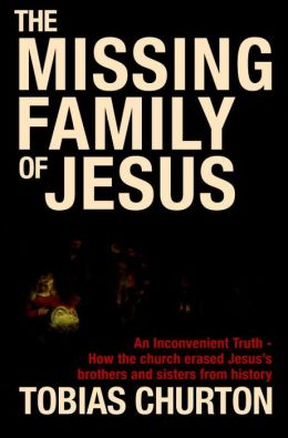 The Missing Family of Jesus: An Inconvenient Truth - How the Church Erased Jesus's Brothers and Sisters from History