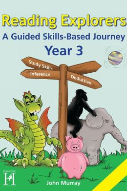 Reading Explorers Year 3: A Guided Skills-Based Journey