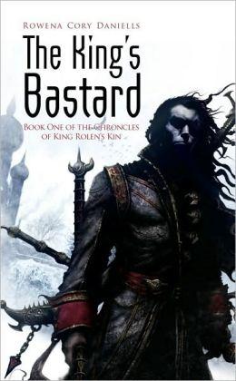 The King's Bastard (King Rolen's Kin Series #1)