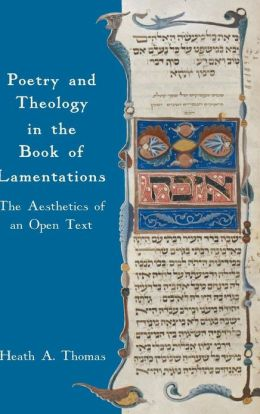Poetry and Theology in the Book of Lamentations: The Aesthetics of an Open Text