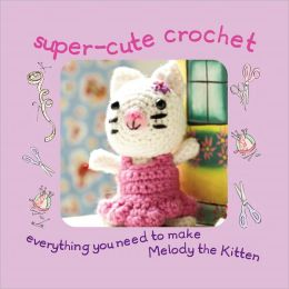 Super Cute Crochet Kit
