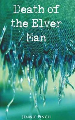 Detah of the Elver Man