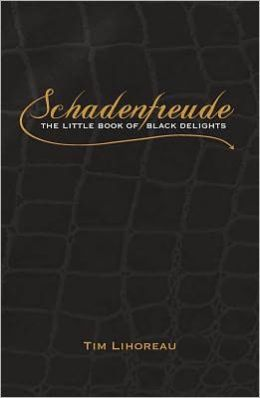 Schadenfreude: The Little Book of Black Delights