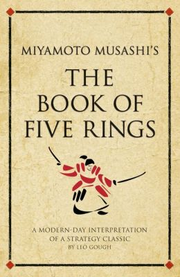 The book of five rings: A modern-day interpretation of a military classic