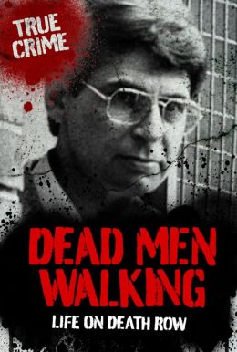 Dead Men Walking: Life on Death Row