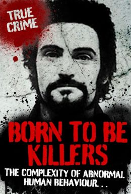 Born to be Killers: The Complexity of Abnormal Human Behaviour ...