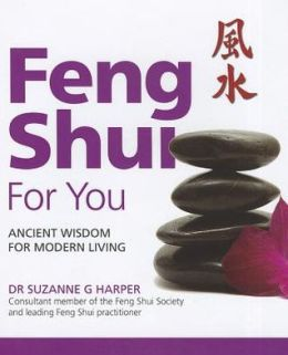 Feng Shui for You: Ancient Wisdom for Modern Living