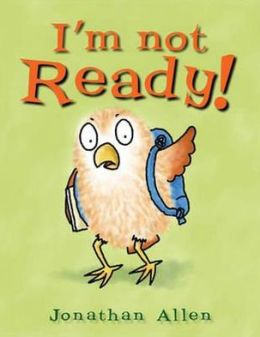 I'm Not Ready. Illustrated by Jonathan Allen