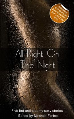All Right On The Night: A collection of five erotic stories