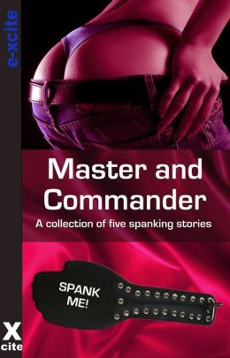 Master and Commander: A collection of five erotic stories