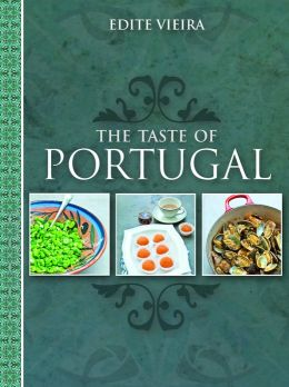 Taste of Portugal: A Voyage of Gastronomic Discovery Combined with Recipes, History and Folklore.