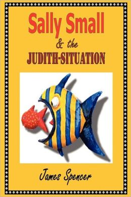 Sally Small & The Judith-Situation