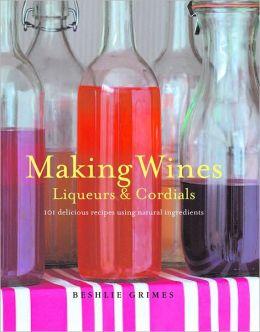 Making Wine Nectars and Cordials