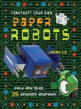 Construct Your Own Paper Robot