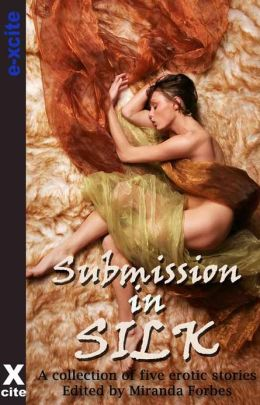 Submission in Silk: A collection of five erotic stories