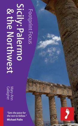 Footprint Focus Sicily: Palermo & the Northwest