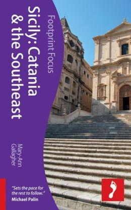 Footprint Focus Sicily: Catania & the Southeast