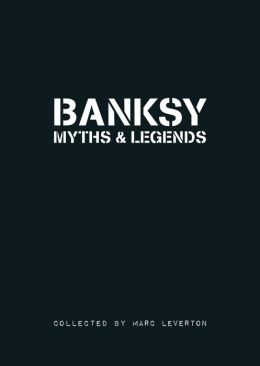 Banksy: Myths and Legends