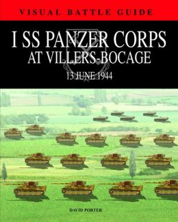 1st SS Panzer Corps at Villers Bocage: 13th July 1944