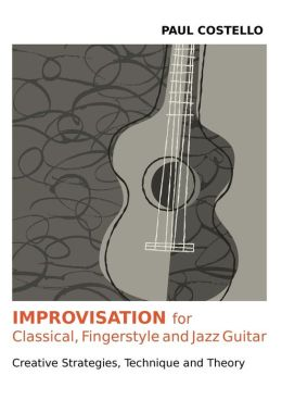 Improvisation for Classical, Fingerstyle and Jazz Guitar