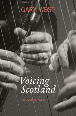 Voicing Scotland : Culture and Tradition in a Modern Nation