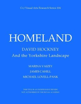 Homeland: David Hockney and the Yorkshire Landscape
