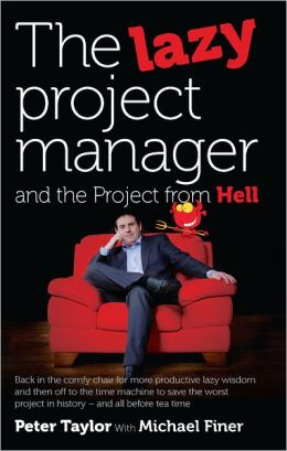 The Lazy Project Manager and the Project from Hell