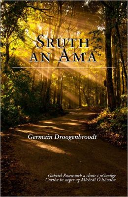 Sruth an Ama: Irish-language versions by Gabriel Rosenstock of selected poems by Germain Droogenbroodt