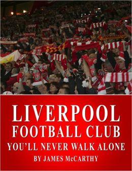 Liverpool Football Club - You'll Never Walk Alone