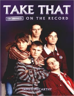 Take That - Uncensored On the Record