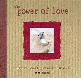 The Power of Love: Inspirational Quotes for Lovers