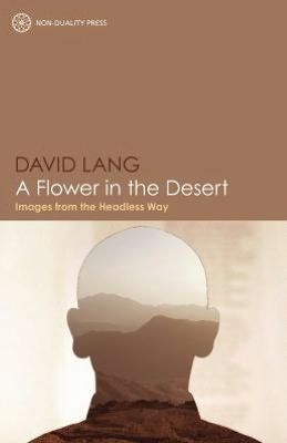 A Flower in the Desert: Images from the Headless Way