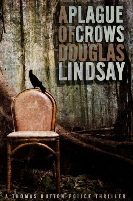 A Plague of Crows: A DS Thomas Hutton Novel