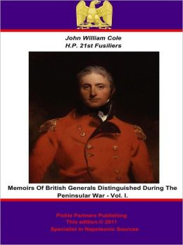 Memoirs of British Generals Distinguished During The Peninsular War. Vol I.