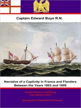 Narrative of a Captivity in France and Flanders Between the Years 1803 and 1809
