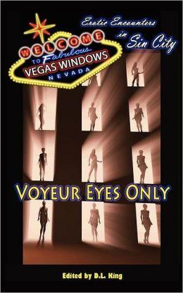 Voyeur Eyes Only - Erotic Encounter in Sin City