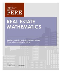 Real Estate Mathematics: Applied Analytics and Quantitative Methods for Private Real Estate Investing