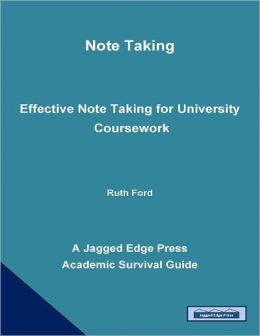 Note Taking: Effective Note Taking for University Coursework