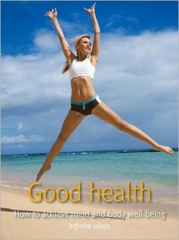 Good health: How to achieve mind and body well-being