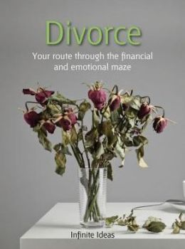 Divorce: Your route through the financial and emotional maze