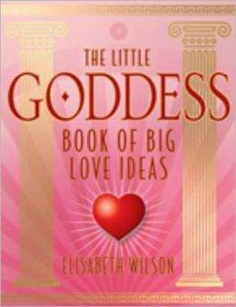 Little Goddess book of big love ideas