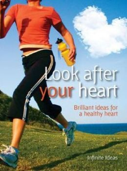 Look after your heart: Brilliant Ideas for a Healthy Heart