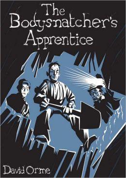 The Bodysnatcher's Apprentice