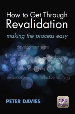 How to Get Through Revalidation: Making the Process Easy