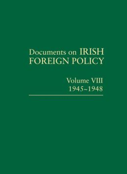 Documents on Irish Foreign Policy: 1945-1948