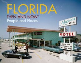 Florida: Then and Now