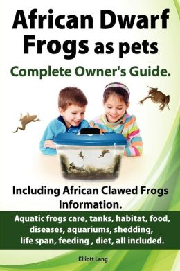African Dwarf Frogs as pets. Care, tanks, habitat, food, diseases, aquariums, shedding, life span, feeding , diet, all included. African Dwarf Frogs complete owner's guide!