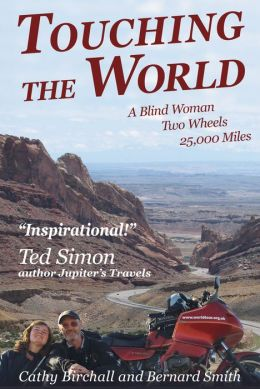 Touching The World - Free Sample: A Blind Woman, Two Wheels, 25000 Miles