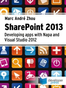 SharePoint 2013: Developing Apps with Napa and Visual Studio 2012