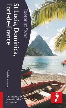 St Lucia, Dominica, Fort-de-France: Footprint Focus Guide